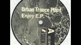 Urban Trance Plant - Enjoy This Trip (Play This-Mix)