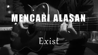 Download lagu Mencari Alasan - Exist ( Acoustic Karaoke )