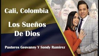 Cali, Colombia - Los Sueños De Dios - Pastores Geovanny y Sondy Ramirez