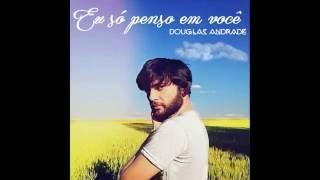 Baixar Douglas Andrade - Eu Só Penso Em Você (Áudio Oficial)