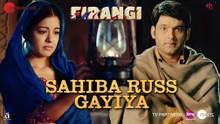 Sahiba Russ Gayiya Video Song | Firangi