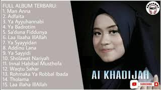 AI KHADIJAH FULL ALBUM TERBARU 2020 |SHOLAWAT FULL ALBUM - SHOLAWAT AI KHODIJAH - SHOLAWAT TERBARU