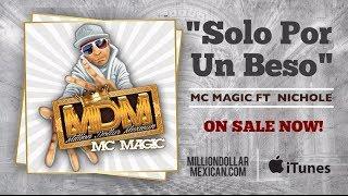 MC MAGIC ft Nichole - Solo Por Un Beso