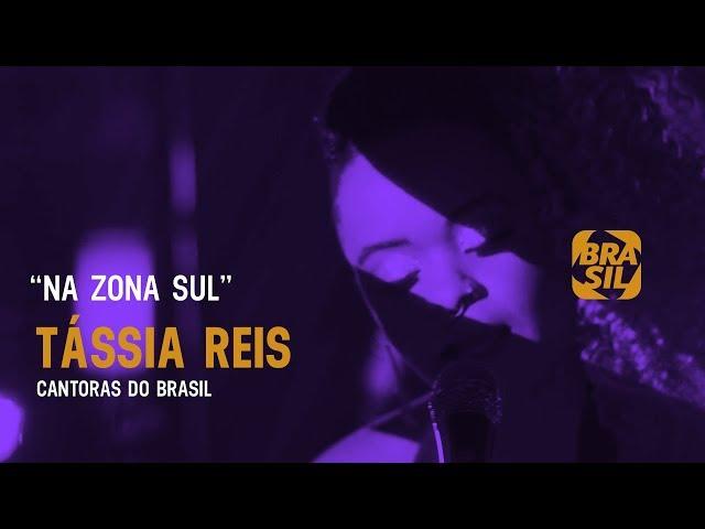 "Tássia Reis - ""Na Zona Sul"" | Cantoras do Brasil"