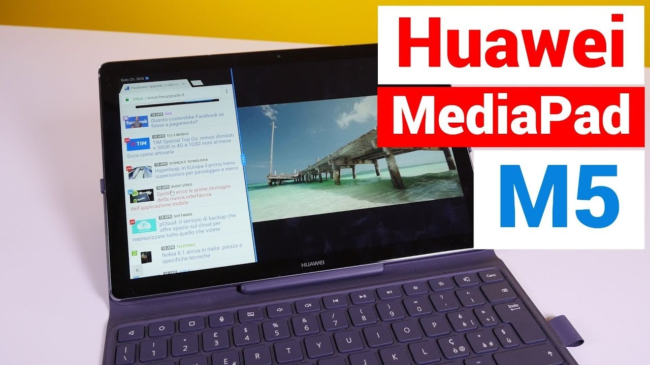 Huawei Mediapad M5 Un Gran Tablet Per La Multimedialita Youtube