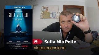 Venezia 75 - Sulla mia pelle, di Alessio Cremonini | RECENSIONE