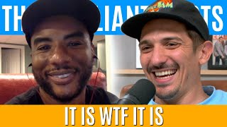 It Is WTF It Is | Brilliant Idiots with Charlamagne Tha God and Andrew Schulz