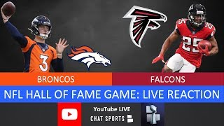 NFL Hall of Fame Game: Broncos vs. Falcons Live Stream & Play-By-Play Reaction