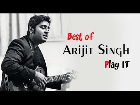 Arijit singh songs   all time hits  2016