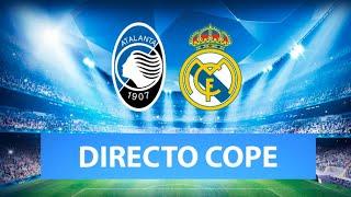 (SOLO AUDIO) Directo del Atalanta 0-1 Real Madrid en Tiempo de Juego COPE