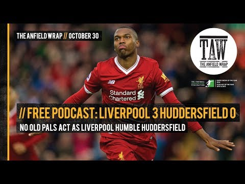Free Podcast: No Old Pals Act As Liverpool Humble Huddersfield