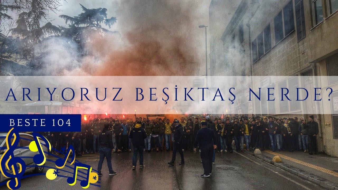🎵Beste 104 - Arıyoruz Beşiktaş Nerde?