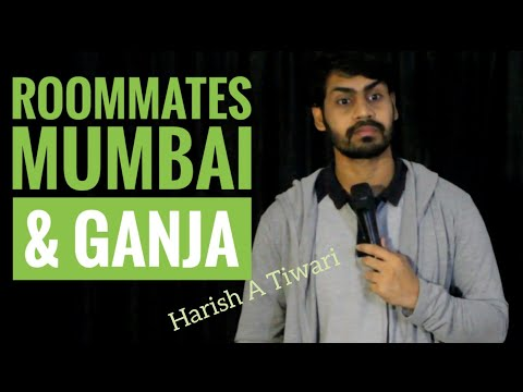 ROOMMATES , MUMBAI & GANJA | STAND-UP COMEDY | HARISH A TIWARI | DKC