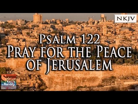 Scripture Songs for Worship : Psalm 122 Pray for the Peace