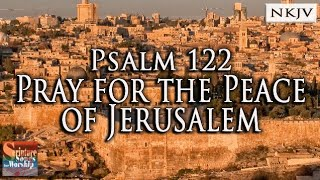 "Psalm 122 Song ""Pray for the Peace of Jerusalem"" (Christian Scripture Praise Worship with Lyrics)"