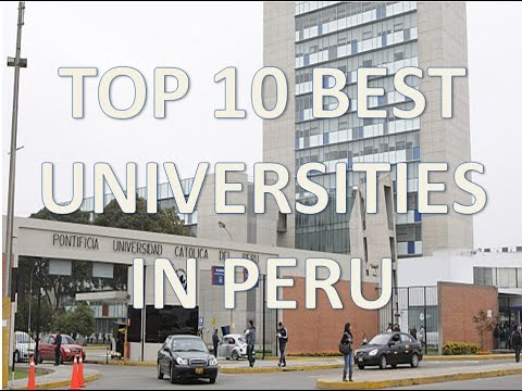 Top 10 Best Universities In Peru/Top 10 Mejores Universidades De Peru