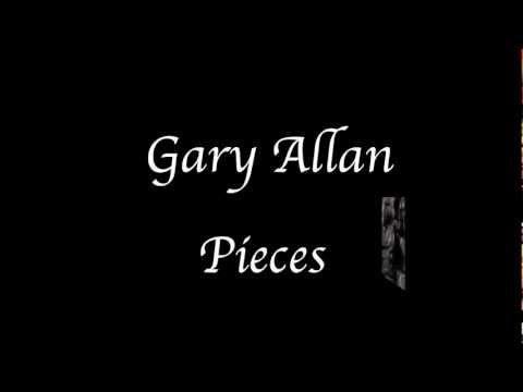 Gary Allan - Pieces - Lyrics