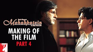 Making Of The Film - Part 4 - Mohabbatein