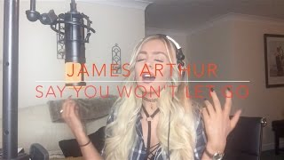 James Arthur Say You Won't Let Go Cover