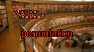 What does permutation mean?