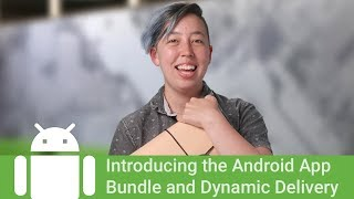 Publish smaller apps with the Android App Bundle