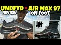 UNDEFEATED x NIKE AIR MAX 97 BLACK REVIEW & ON FOOT!!!