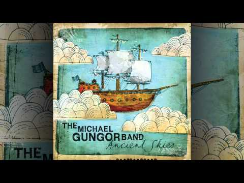 The Michael Gungor Band - Ancient Skies