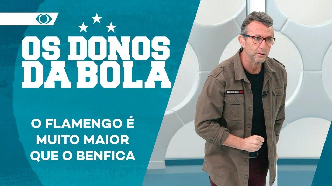NETO: FLAMENGO É MUITO MAIOR QUE O BENFICA | OS DONOS DA BOLA