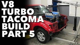 LSX V8 Turbo Tacoma - Project Firebolt Part 5