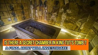 Is There a Secret Chamber in King Tut's Tomb ? A Final Hunt Will Investigate