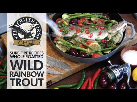 Whole Roasted Wild Rainbow Trout Recipe with The Outdoors Chef