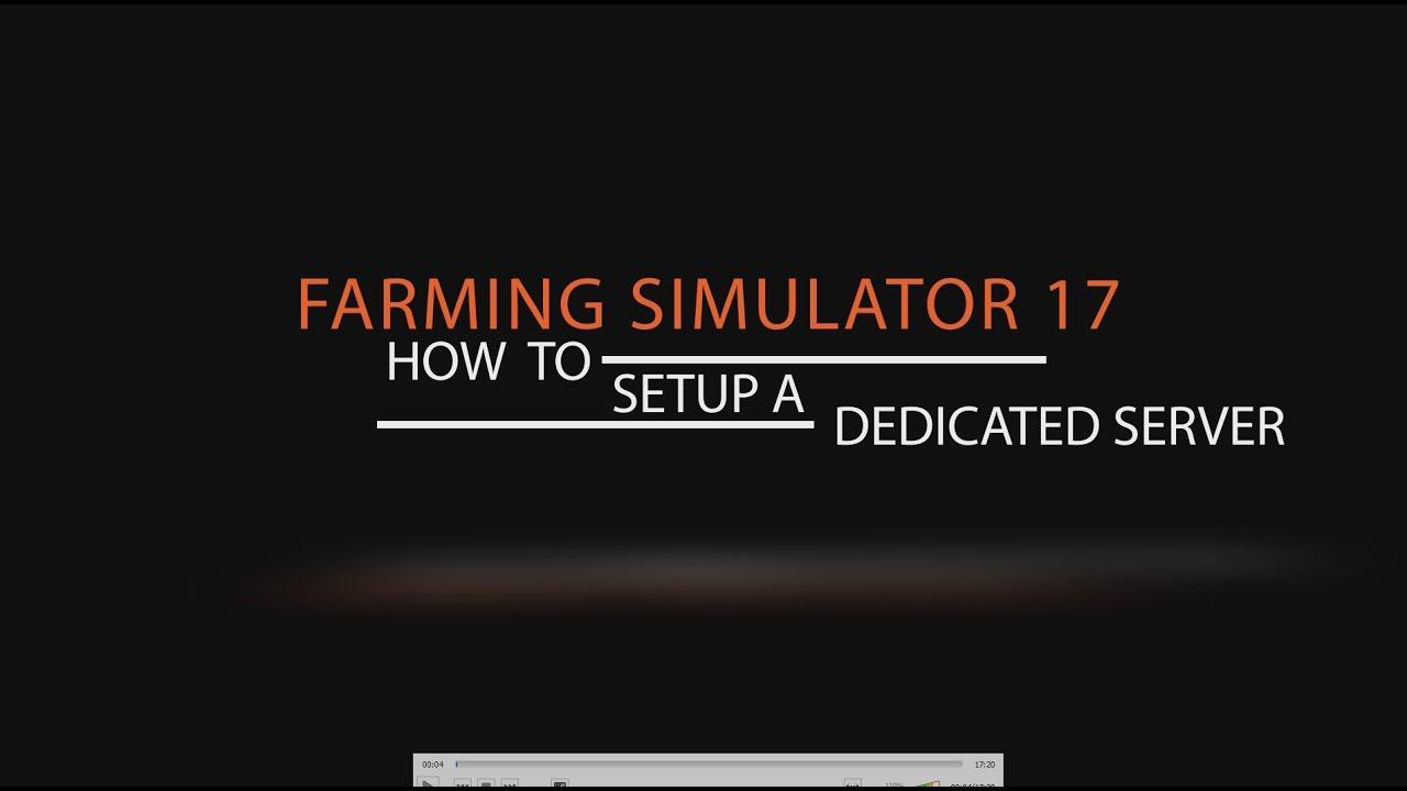 ▲ Farming Simulator 17 How to set up a dedicated server