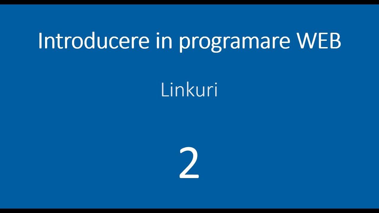 Lectia 2 - Linkuri - Introducere in programare web - HTML, CSS, JavaScript