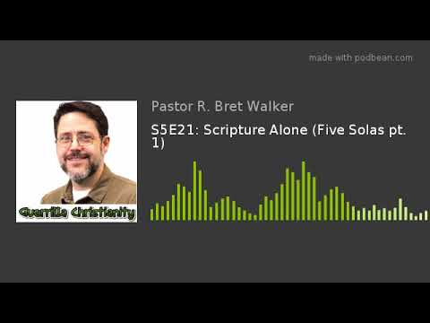 S5E21: Scripture Alone (Five Solas pt. 1)