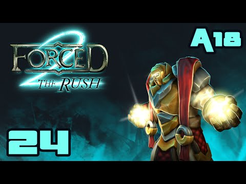At Least We Can Run Away... - Let's Play Forced 2: The Rush [Alpha 18] - Part 24