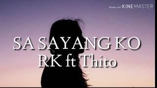 Gambar cover SA SAYANG KO_ RK ft Thito(LIRIK)