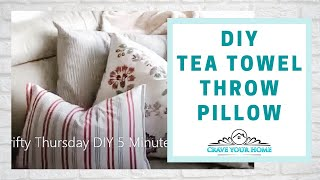 Farmhouse DIY Tea Towel Throw Pillow- 5 Minute No Sew Thrifty Thursday
