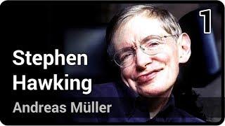 Stephen Hawking • Leben und Werk eines Genies (1/2) | Andreas Müller