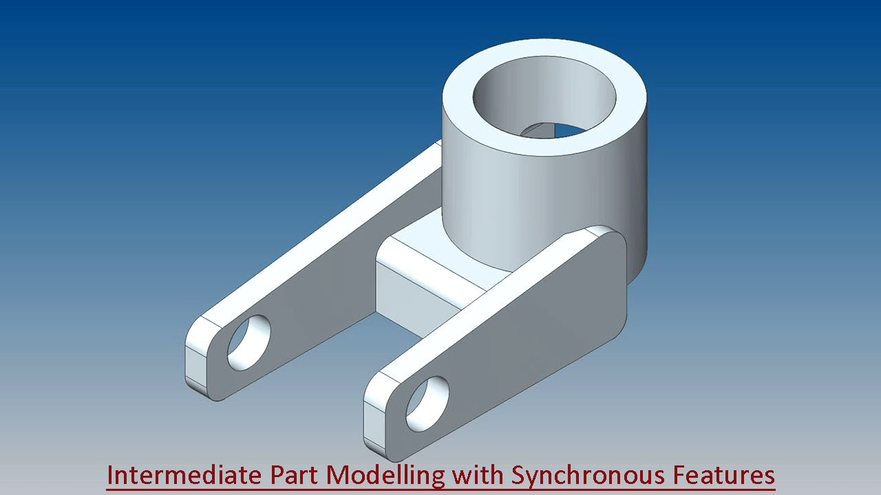 Intermediate Part Modelling with Synchronous Features 'Solid Edge ...