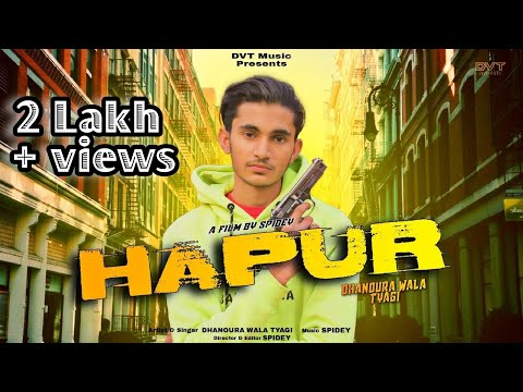 HAPUR -  Dhanoura Wala Tyagi | Spidey | Official video Song | DVT Music | 2021.