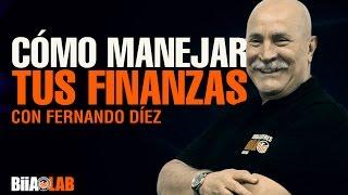 Cómo manejar tus finanzas personales con Fernando Diez