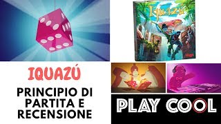 Iquazu - Recensione e un round di partita - Playcool