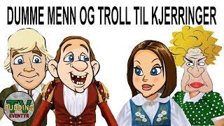 Dumme menn og troll til kjerringer - Norske folkeeventyr