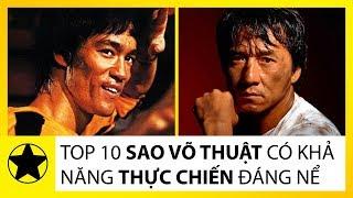 Top 10 Sao Võ Thuật Hoa Ngữ Có Khả Năng Thực Chiến Đáng Nể