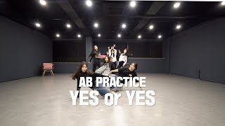 [AB PRACTICE] TWICE - Yes or Yes | DANCE COVER | PRACTICE ROOM ver.