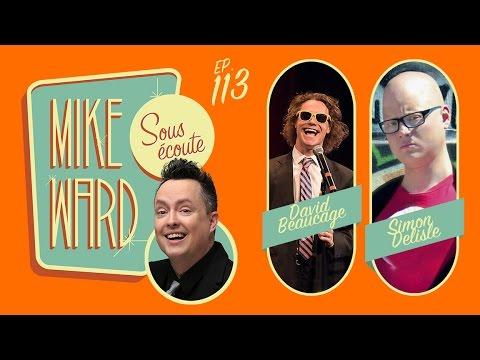 MIKE WARD SOUS ÉCOUTE #113 – (Simon Delisle et David Beaucage)