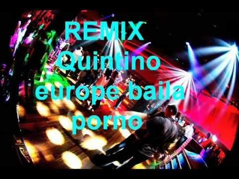 REMIX_Quintino-europe baila porno.