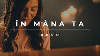 BBSO - În mâna Ta