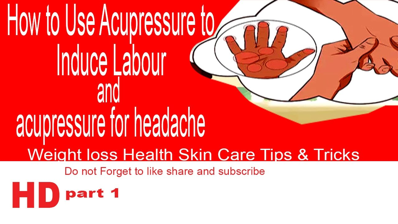 How to Use Acupressure to Induce Labour and acupressure ...