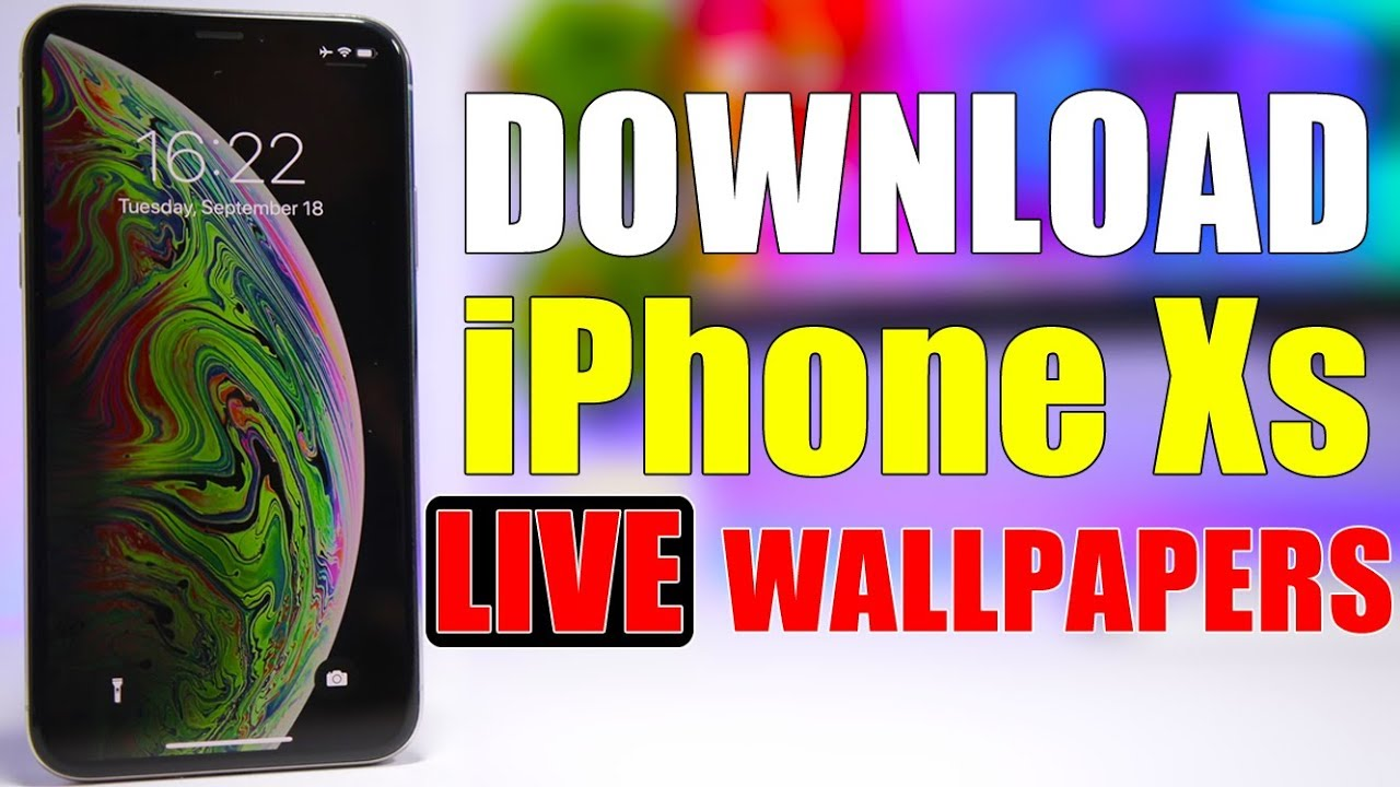 Get The NEW iPhone Xs & Xs Max LIVE Wallpapers On Any Device ! - YouTube
